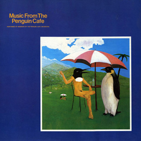 0362. Penguin CafeOrchestra - Music from the Penguin Cafe